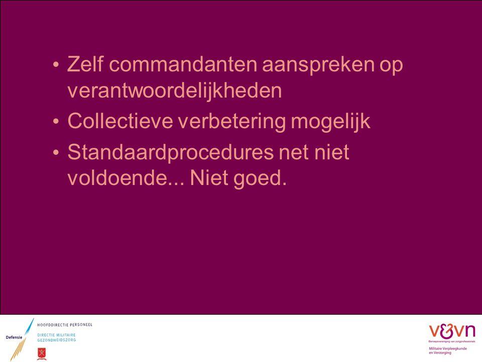Zelf commandanten aanspreken op verantwoordelijkheden Collectieve verbetering mogelijk Standaardprocedures net niet voldoende... Niet goed.