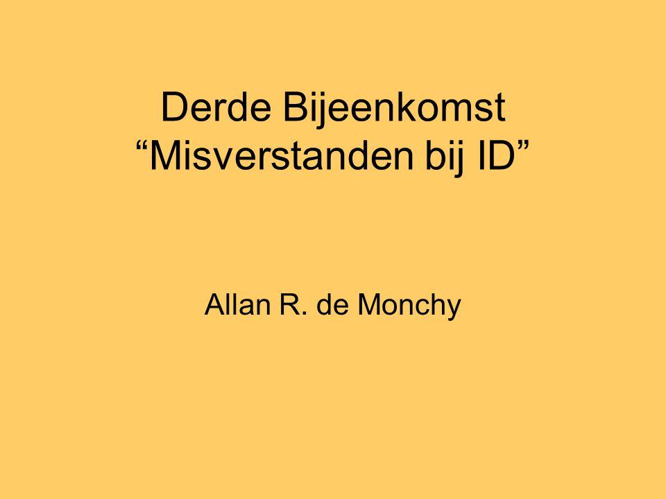 """Derde Bijeenkomst """"Misverstanden bij ID"""" Allan R. de Monchy"""