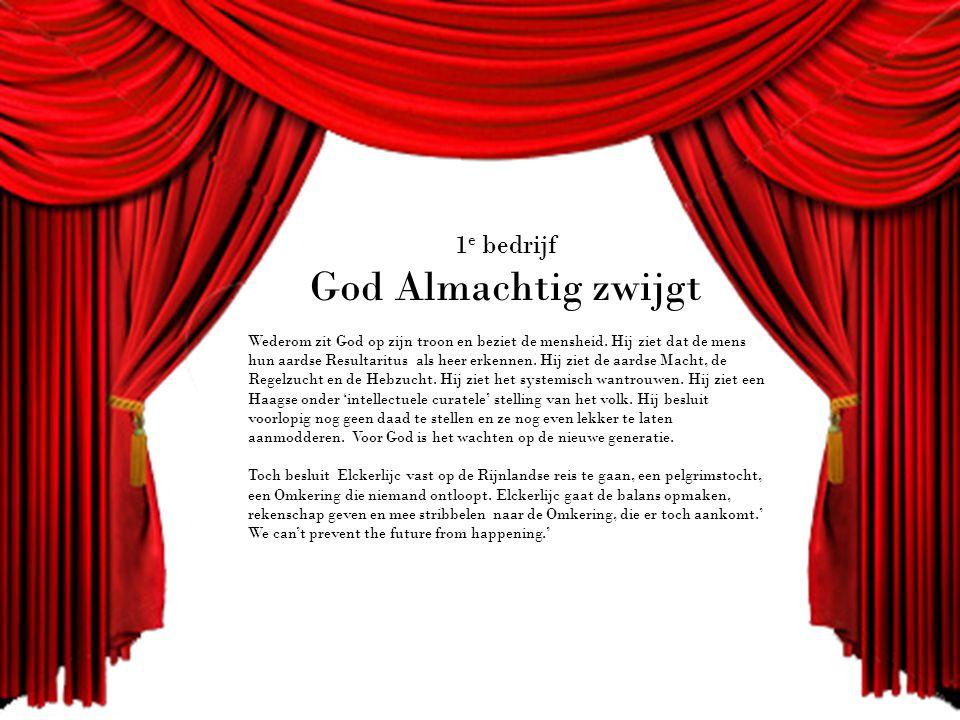 1 e bedrijf God Almachtig zwijgt Wederom zit God op zijn troon en beziet de mensheid.