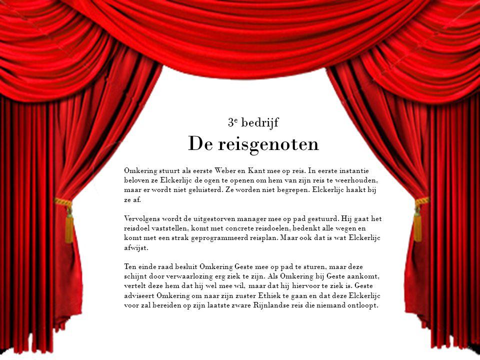 3 e bedrijf De reisgenoten Omkering stuurt als eerste Weber en Kant mee op reis.