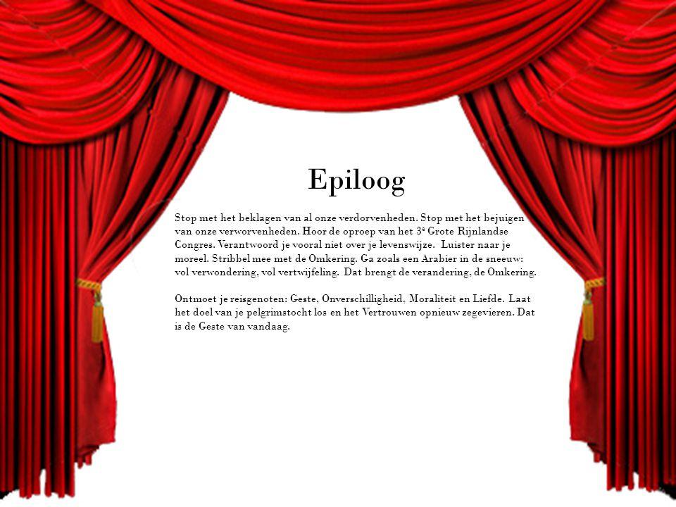 Epiloog Stop met het beklagen van al onze verdorvenheden.