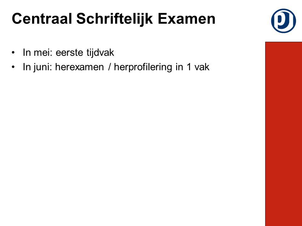 In mei: eerste tijdvak In juni: herexamen / herprofilering in 1 vak Centraal Schriftelijk Examen