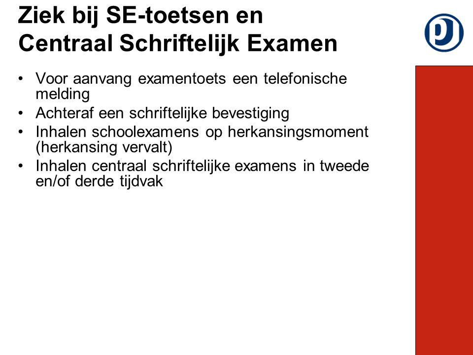 Voor aanvang examentoets een telefonische melding Achteraf een schriftelijke bevestiging Inhalen schoolexamens op herkansingsmoment (herkansing verval