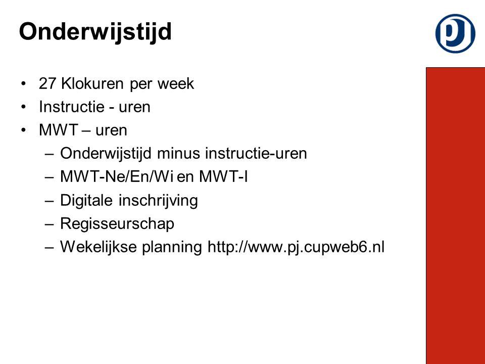 27 Klokuren per week Instructie - uren MWT – uren –Onderwijstijd minus instructie-uren –MWT-Ne/En/Wi en MWT-I –Digitale inschrijving –Regisseurschap –