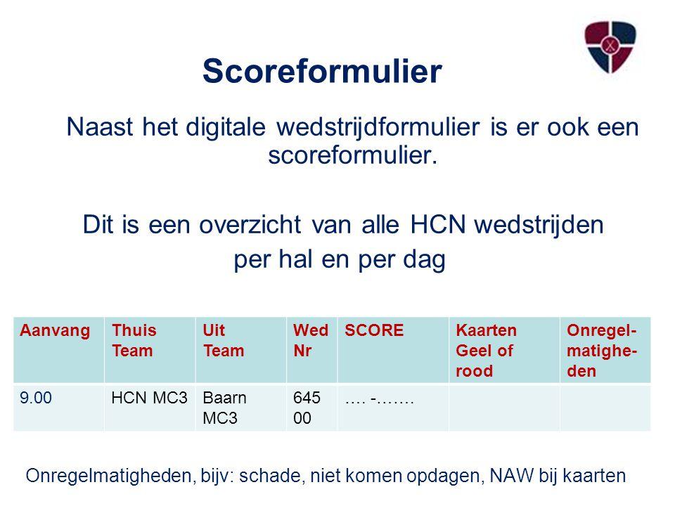 Scoreformulier Naast het digitale wedstrijdformulier is er ook een scoreformulier.