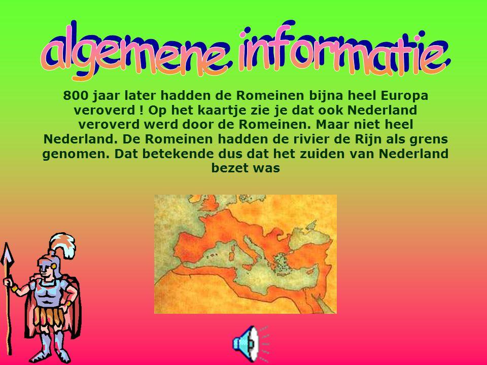 800 jaar later hadden de Romeinen bijna heel Europa veroverd .