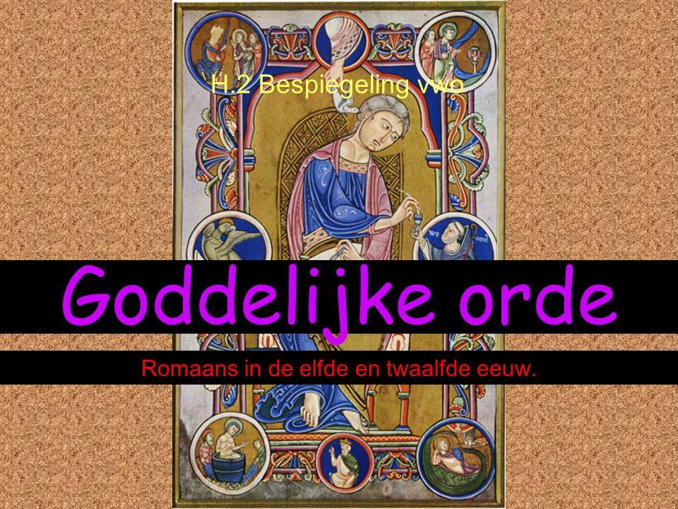 Goddelijke orde Romaans in de elfde en twaalfde eeuw. H.2 Bespiegeling vwo
