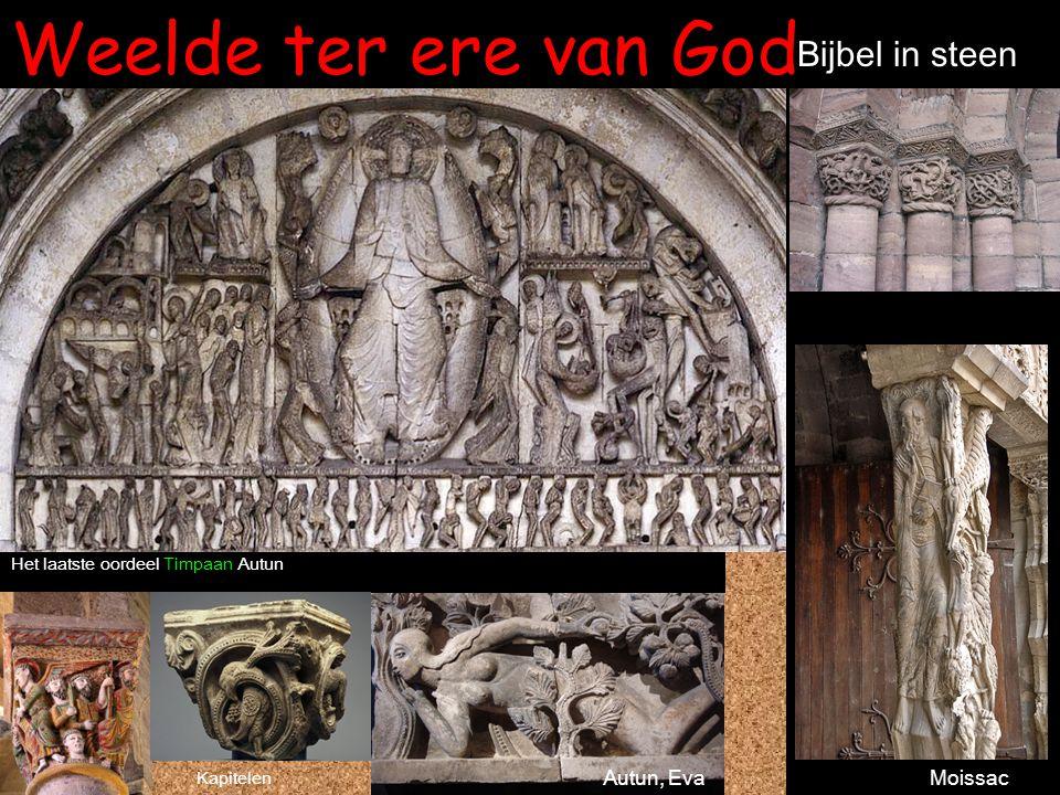 Weelde ter ere van God Bijbel in steen Het laatste oordeel Timpaan Autun Autun, EvaMoissac Kapitelen