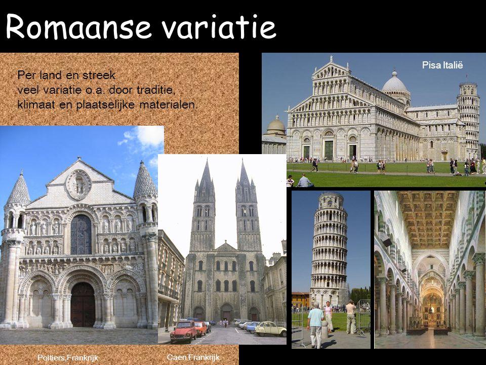 Romaanse variatie Per land en streek veel variatie o.a. door traditie, klimaat en plaatselijke materialen. Poitiers,Frankrijk Pisa Italië Caen Frankri