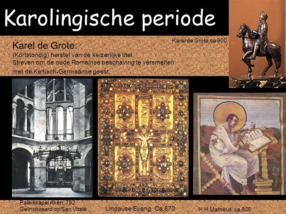 Karolingische periode Karel de Grote: (Kortstondig) herstel van de keizerlijke titel. Streven om de oude Romeinse beschaving te versmelten met de Kelt