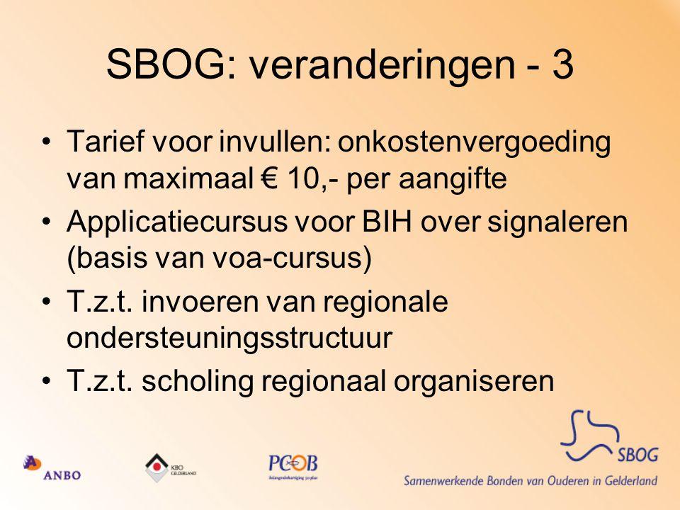 SBOG: veranderingen - 3 Tarief voor invullen: onkostenvergoeding van maximaal € 10,- per aangifte Applicatiecursus voor BIH over signaleren (basis van