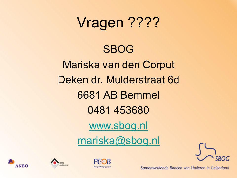 Vragen ???? SBOG Mariska van den Corput Deken dr. Mulderstraat 6d 6681 AB Bemmel 0481 453680 www.sbog.nl mariska@sbog.nl