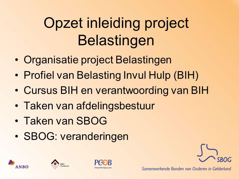 Organisatie project Belastingen Landelijke ouderenbonden en belastingdienst Provinciaal Coördinatie punt (ProCop) –Tot 1 juli 2009 KBO Gelderland –Na 1 juli 2009 naar de SBOG (subsidie van Provincie Gelderland) –Projectgroep Belastingen van SBOG met vertegenwoordigers namens de drie bonden