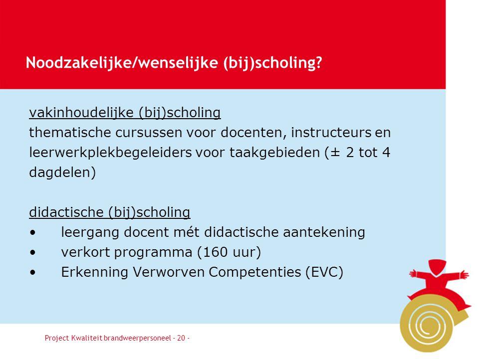 Besluit20 vakinhoudelijke (bij)scholing thematische cursussen voor docenten, instructeurs en leerwerkplekbegeleiders voor taakgebieden (± 2 tot 4 dagd