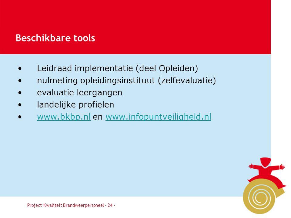 Besluit24 Leidraad implementatie (deel Opleiden) nulmeting opleidingsinstituut (zelfevaluatie) evaluatie leergangen landelijke profielen www.bkbp.nl e