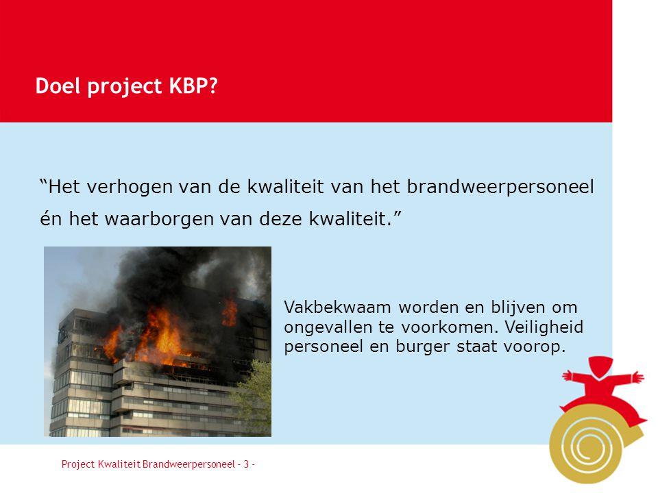 """Besluit3 """"Het verhogen van de kwaliteit van het brandweerpersoneel én het waarborgen van deze kwaliteit."""" Project Kwaliteit Brandweerpersoneel - 3 - D"""