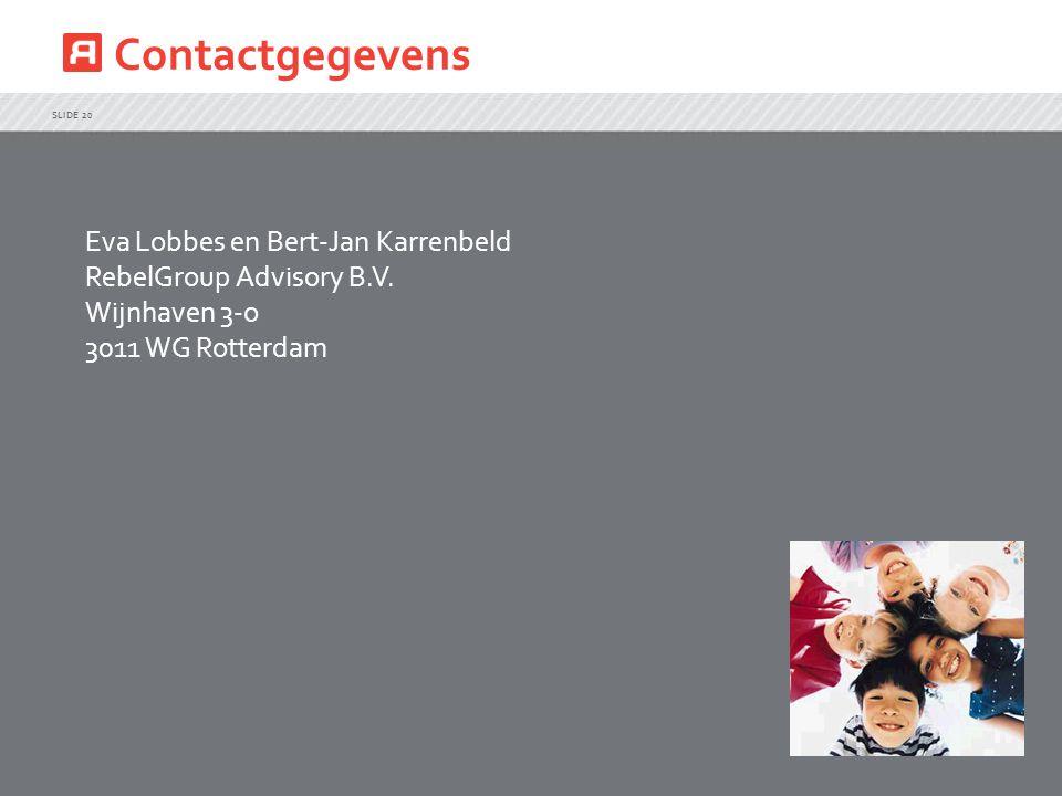 Contactgegevens SLIDE 20 Eva Lobbes en Bert-Jan Karrenbeld RebelGroup Advisory B.V. Wijnhaven 3-o 3011 WG Rotterdam