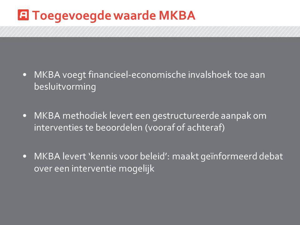Toegevoegde waarde MKBA MKBA voegt financieel-economische invalshoek toe aan besluitvorming MKBA methodiek levert een gestructureerde aanpak om interv