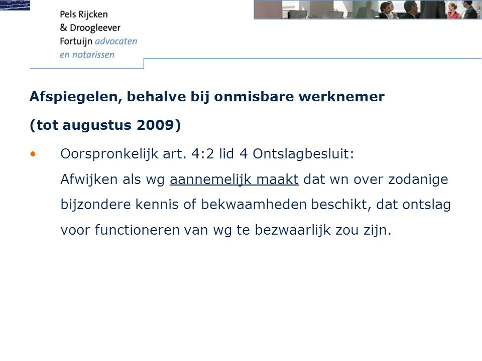 Afspiegelen, behalve bij onmisbare werknemer (1 augustus 2009 – 1 september 2011) Nieuw (tijdelijk) art.