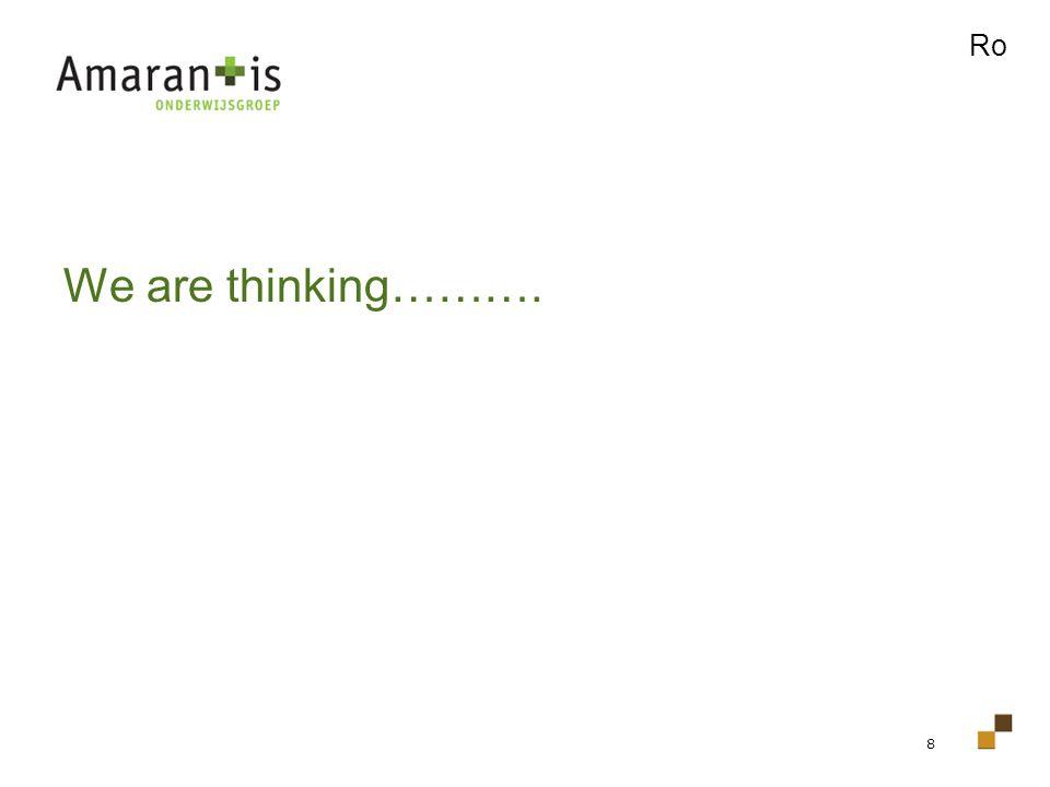 8 We are thinking………. Ro