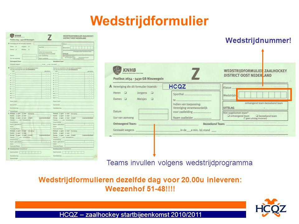 HCQZ – zaalhockey startbijeenkomst 2010/2011 Wedstrijdformulier Wedstrijdnummer.