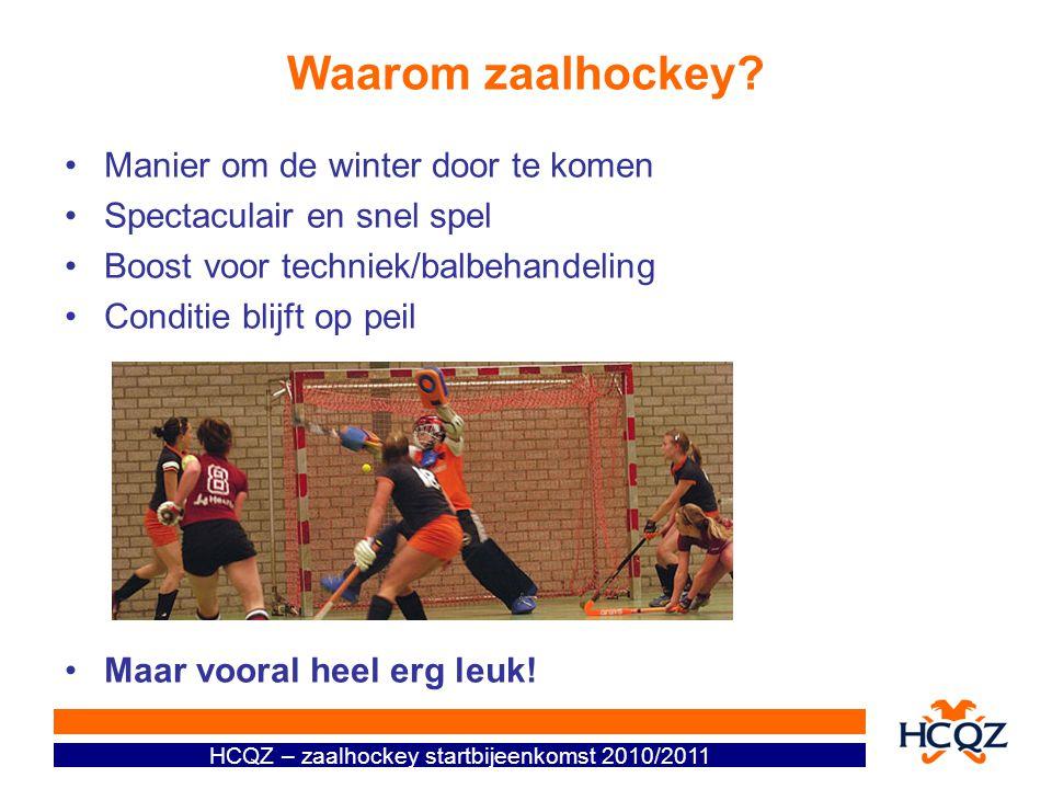 HCQZ – zaalhockey startbijeenkomst 2010/2011 Waarom zaalhockey.