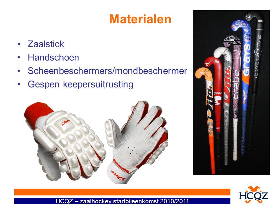 HCQZ – zaalhockey startbijeenkomst 2010/2011 Materialen Zaalstick Handschoen Scheenbeschermers/mondbeschermer Gespen keepersuitrusting