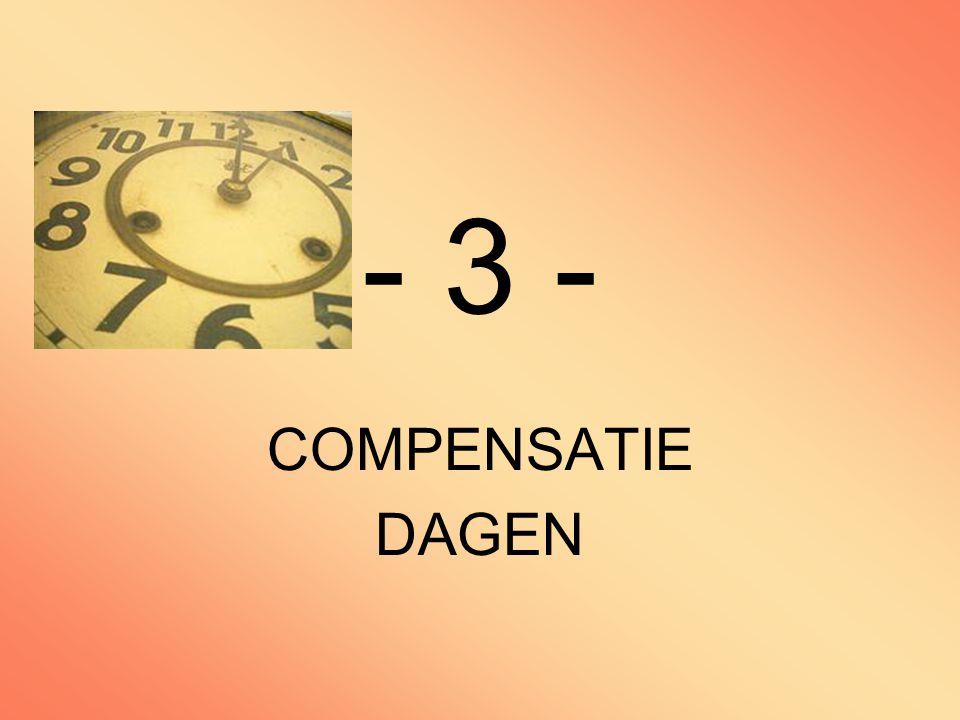 - 3 - COMPENSATIE DAGEN