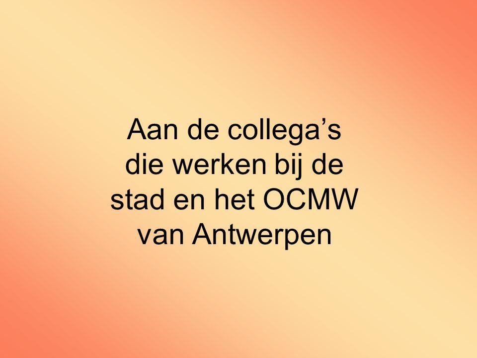 Aan de collega's die werken bij de stad en het OCMW van Antwerpen