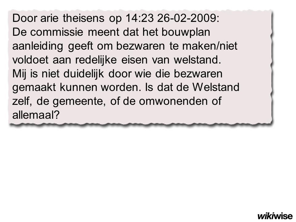 Door arie theisens op 14:23 26-02-2009: De commissie meent dat het bouwplan aanleiding geeft om bezwaren te maken/niet voldoet aan redelijke eisen van