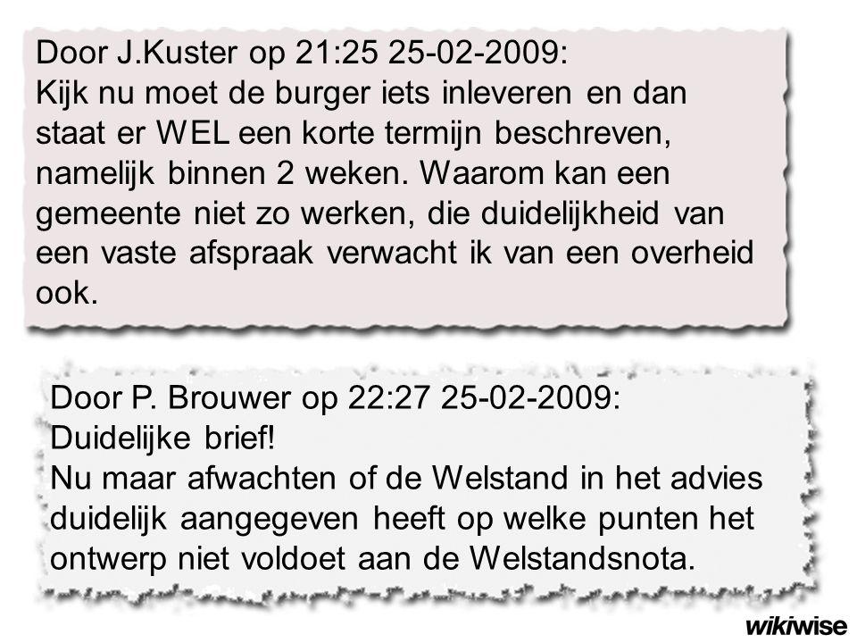 Door P. Brouwer op 22:27 25-02-2009: Duidelijke brief! Nu maar afwachten of de Welstand in het advies duidelijk aangegeven heeft op welke punten het o