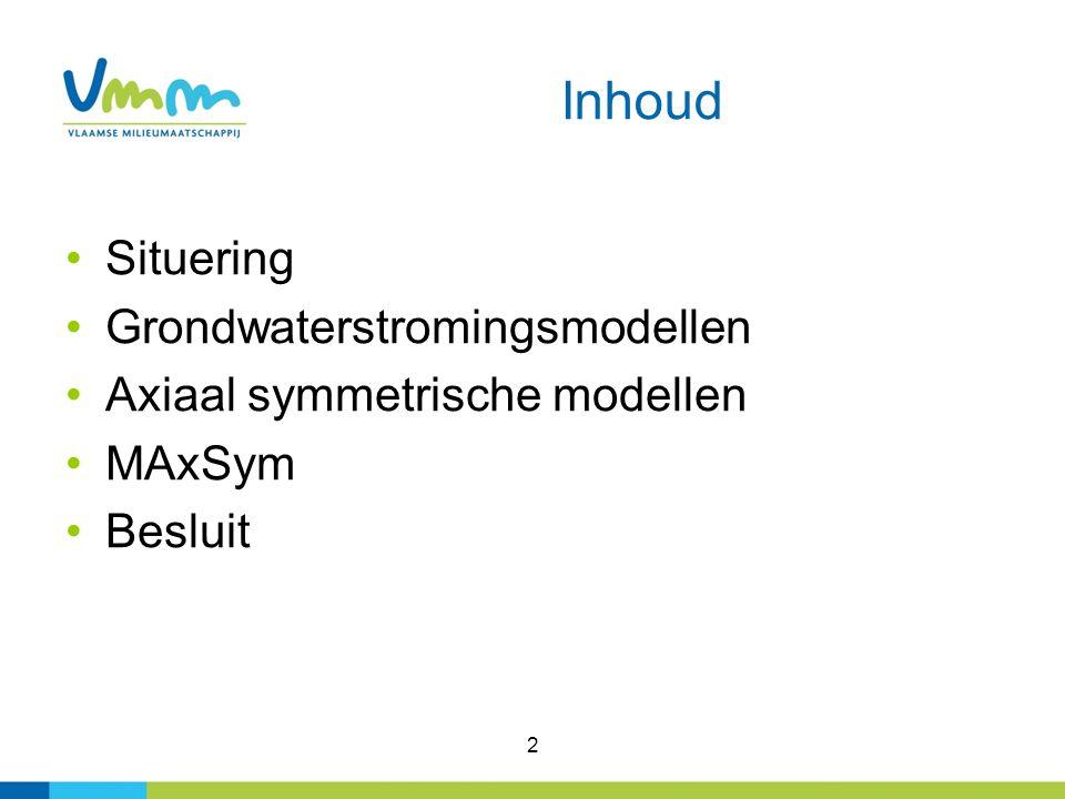 2 Inhoud Situering Grondwaterstromingsmodellen Axiaal symmetrische modellen MAxSym Besluit