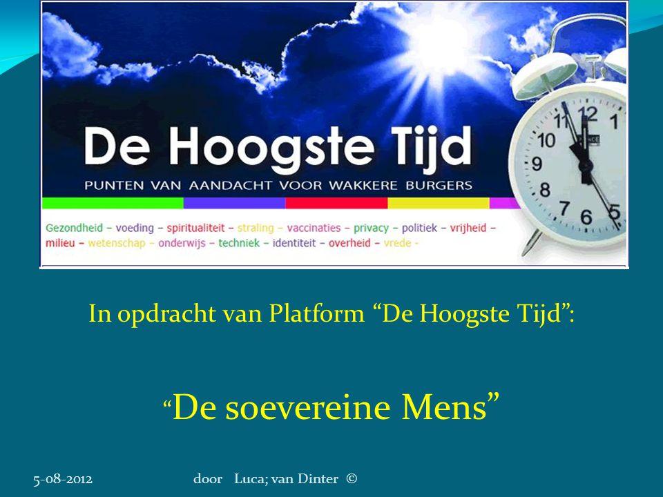 """5-08-2012door Luca; van Dinter © In opdracht van Platform """"De Hoogste Tijd"""": """" De soevereine Mens"""""""