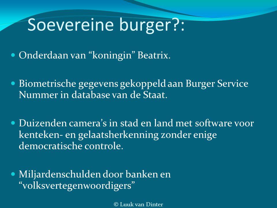 © Luuk van Dinter Soevereine burger?: Onderdaan van koningin Beatrix.