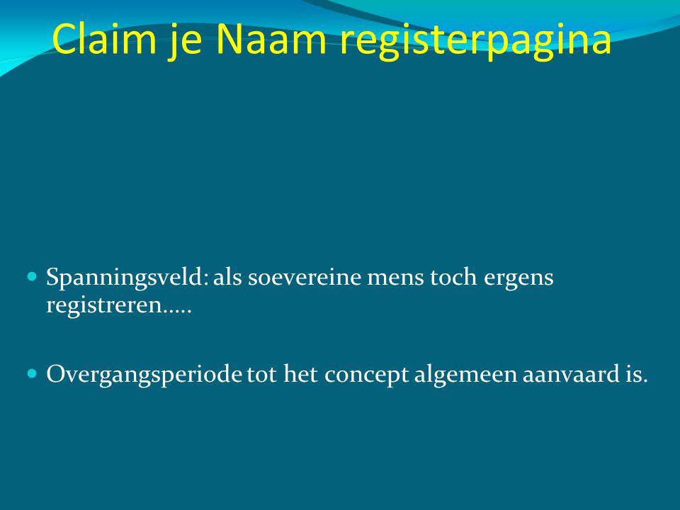Spanningsveld: als soevereine mens toch ergens registreren….. Overgangsperiode tot het concept algemeen aanvaard is.