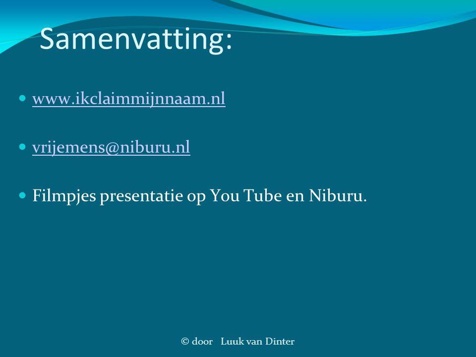 © door Luuk van Dinter Samenvatting: www.ikclaimmijnnaam.nl vrijemens@niburu.nl Filmpjes presentatie op You Tube en Niburu.