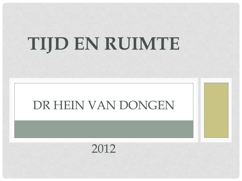 TIJD EN RUIMTE DR HEIN VAN DONGEN 2012
