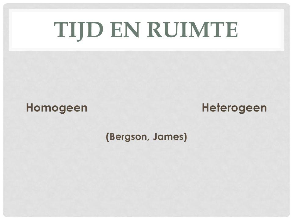 TIJD EN RUIMTE HomogeenHeterogeen (Bergson, James)