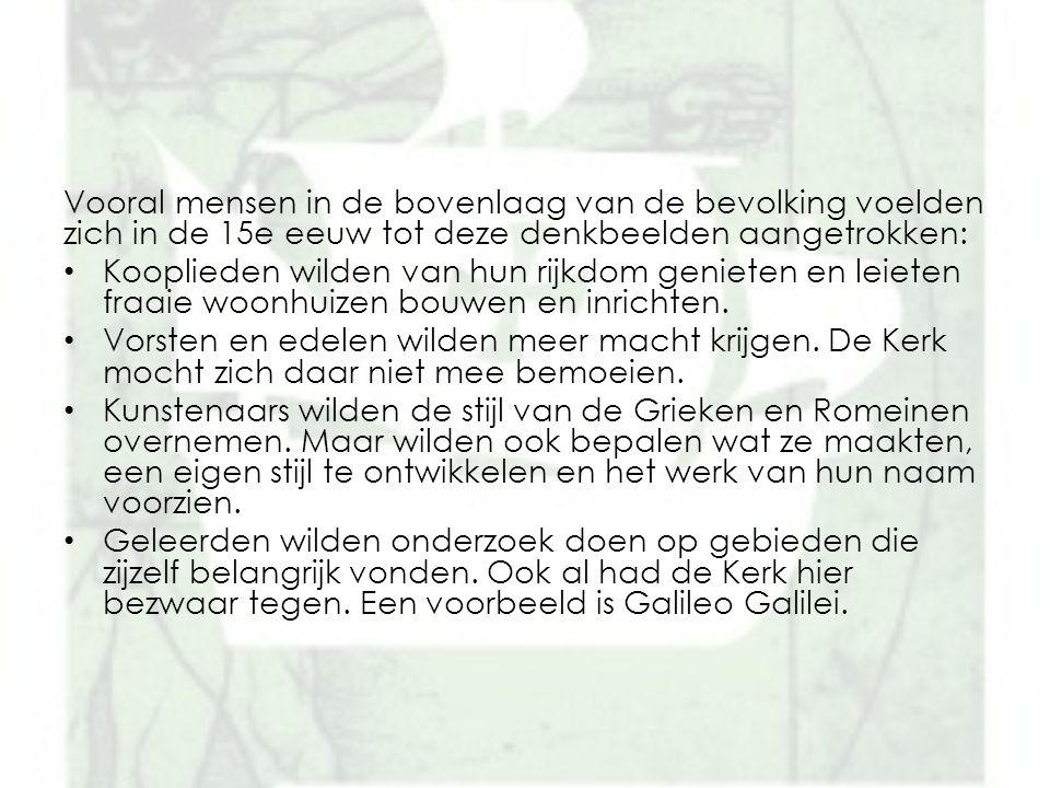Galileo Galilei.2 x onderzocht door de inquisitie Kreeg in 1992 officieel excuus van de kerk.