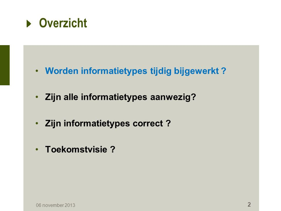 Worden informatietypes tijdig bijgewerkt .(1/7) 06 november 2013 3 Wat .