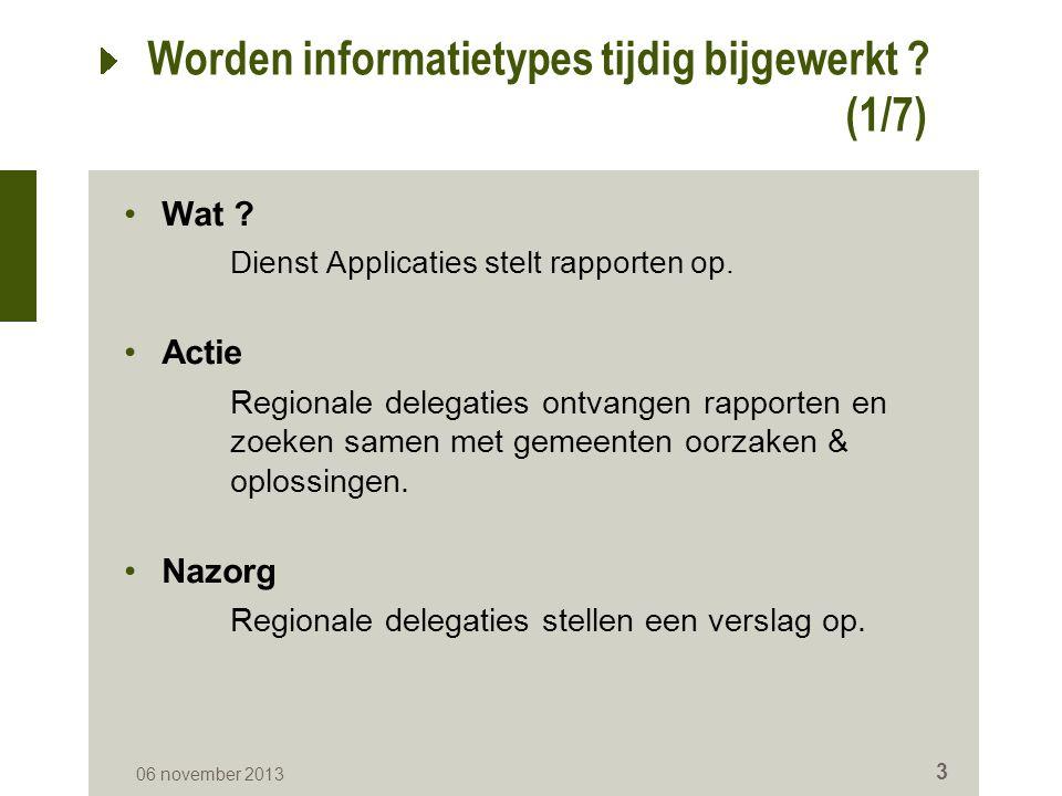 Worden informatietypes tijdig bijgewerkt . (1/7) 06 november 2013 3 Wat .