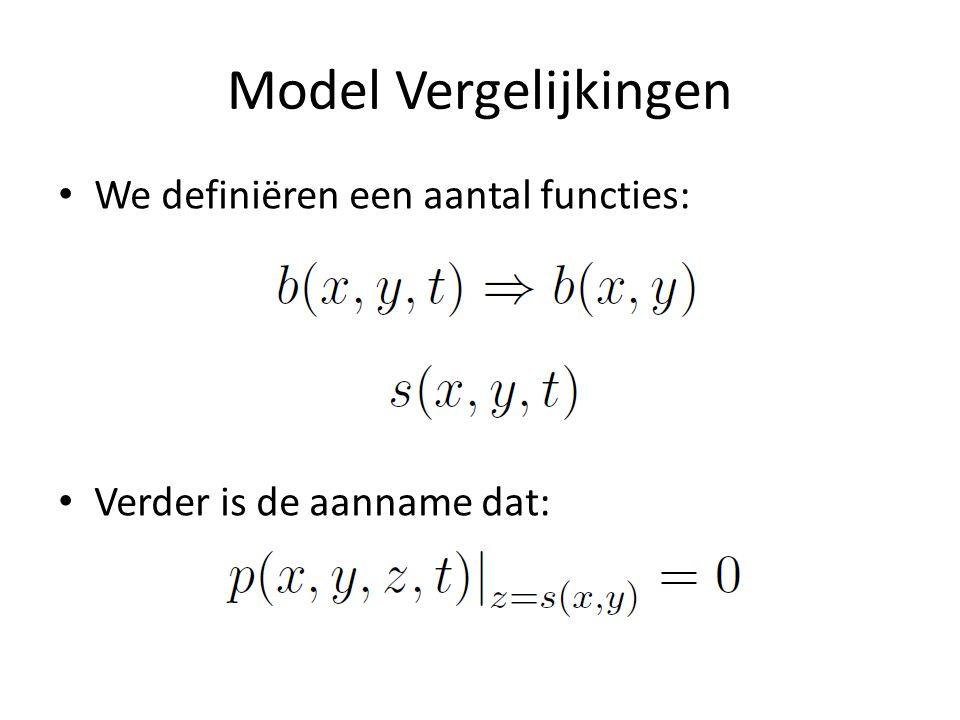 Model Vergelijkingen We definiëren een aantal functies: Verder is de aanname dat: