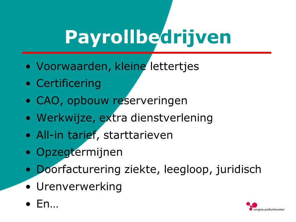 Payrollbedrijven Voorwaarden, kleine lettertjes Certificering CAO, opbouw reserveringen Werkwijze, extra dienstverlening All-in tarief, starttarieven