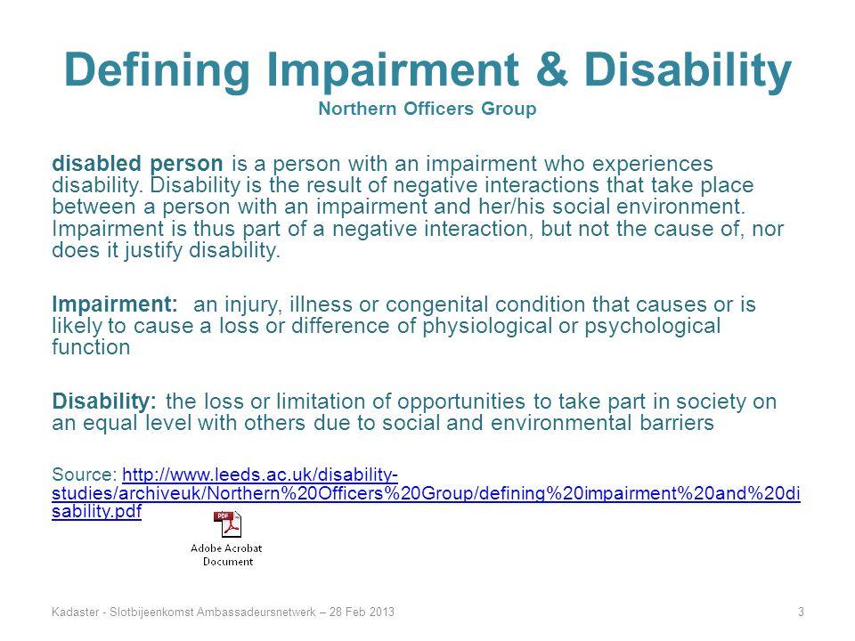 Definitie van Handicap & Beperking Northern Officers Group Gehandicapt persoon is een persoon met een beperking die een handicap ervaart.