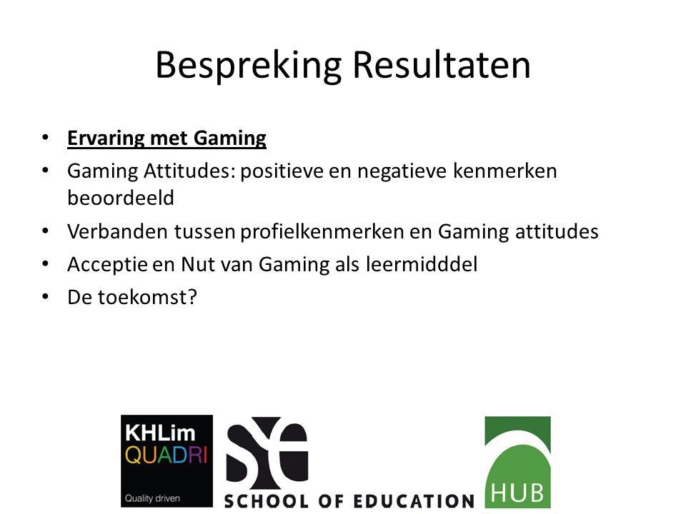 Bespreking Resultaten Ervaring met Gaming Gaming Attitudes: positieve en negatieve kenmerken beoordeeld Verbanden tussen profielkenmerken en Gaming at