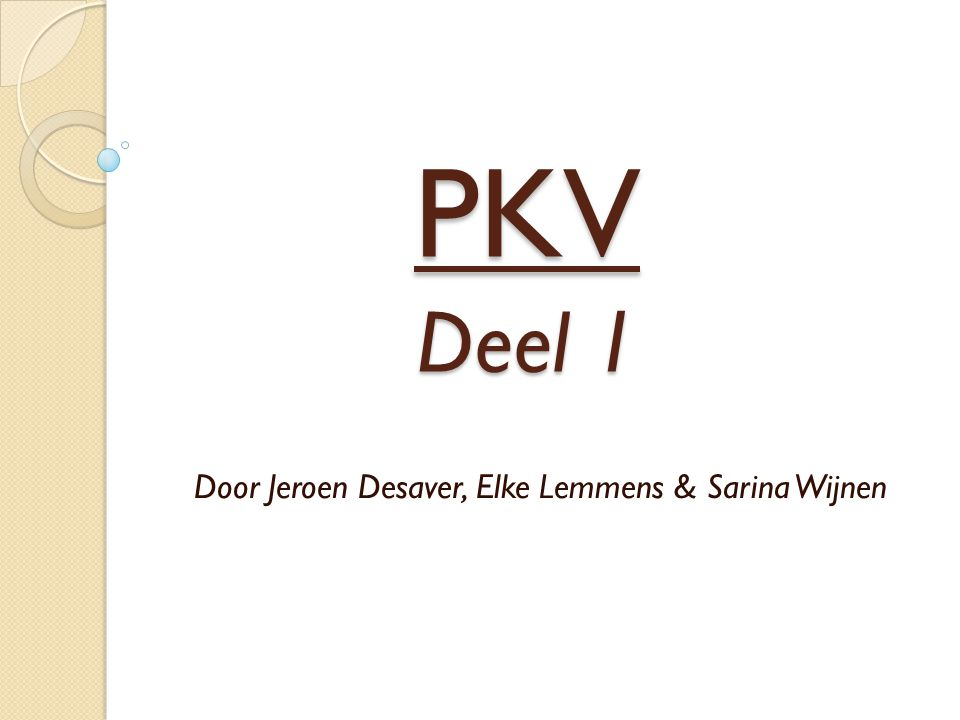 PKV Deel 1 Door Jeroen Desaver, Elke Lemmens & Sarina Wijnen