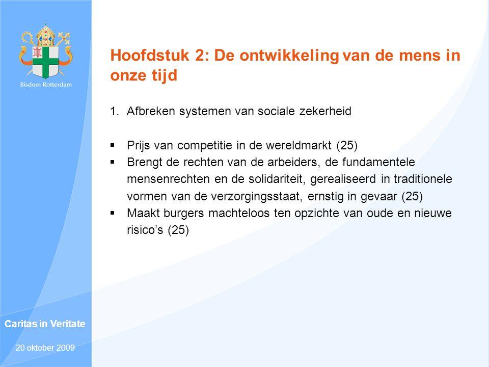 Hoofdstuk 2: De ontwikkeling van de mens in onze tijd 1.Afbreken systemen van sociale zekerheid  Prijs van competitie in de wereldmarkt (25)  Brengt