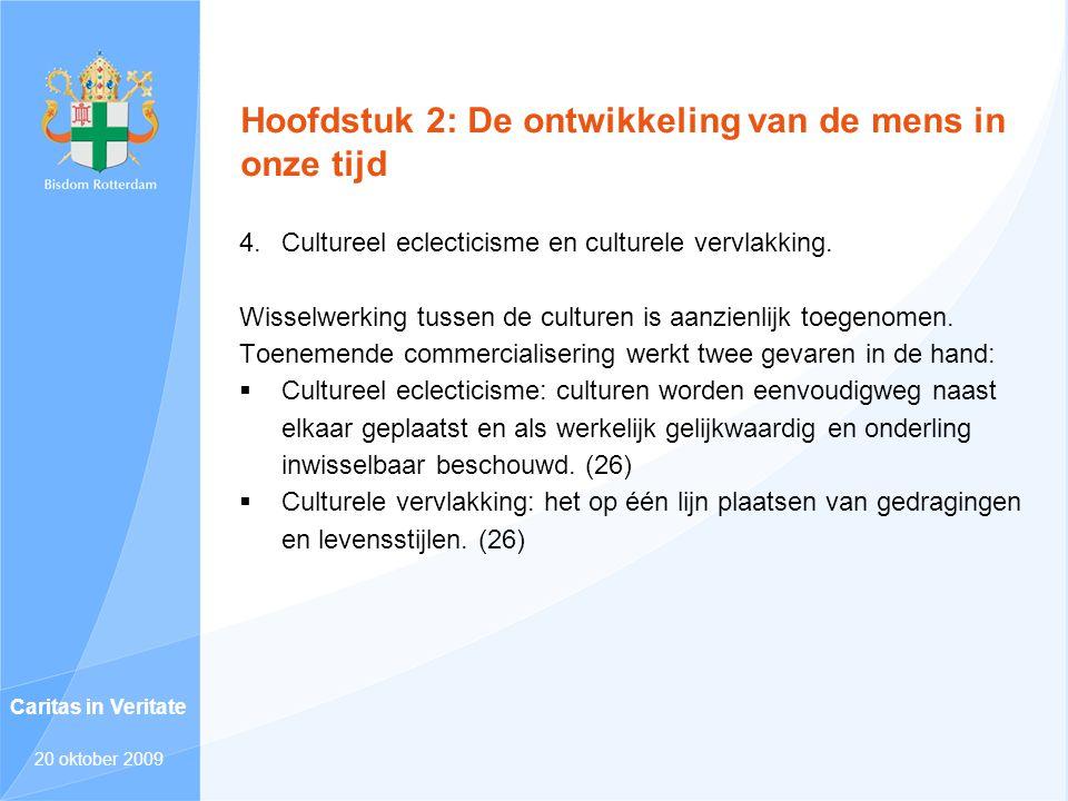 Hoofdstuk 2: De ontwikkeling van de mens in onze tijd 4. Cultureel eclecticisme en culturele vervlakking. Wisselwerking tussen de culturen is aanzienl