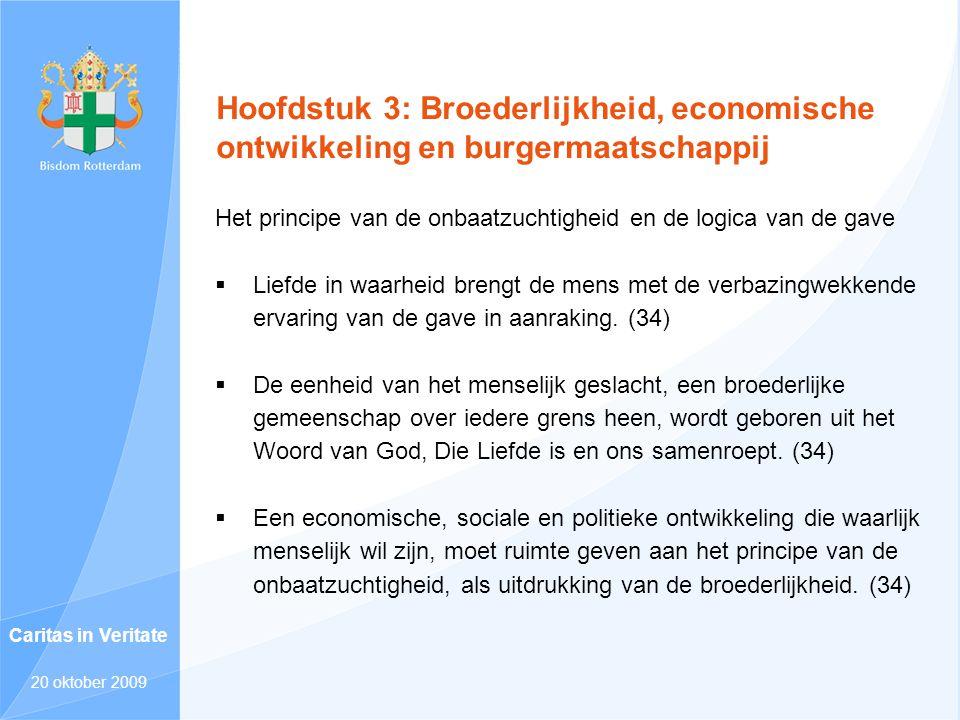Hoofdstuk 3: Broederlijkheid, economische ontwikkeling en burgermaatschappij Het principe van de onbaatzuchtigheid en de logica van de gave  Liefde i