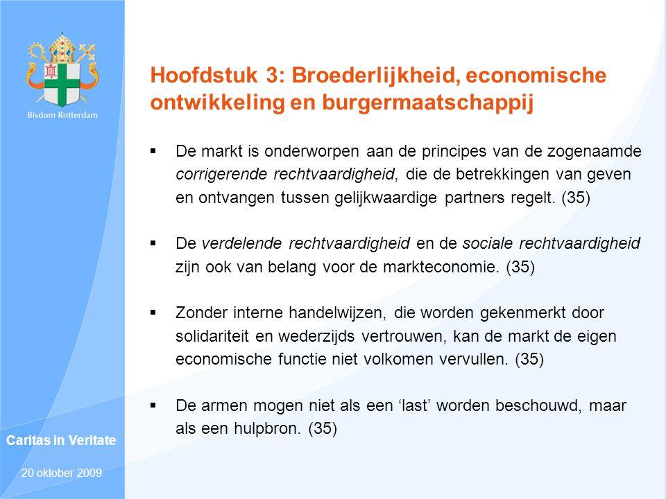 Hoofdstuk 3: Broederlijkheid, economische ontwikkeling en burgermaatschappij  De markt is onderworpen aan de principes van de zogenaamde corrigerende
